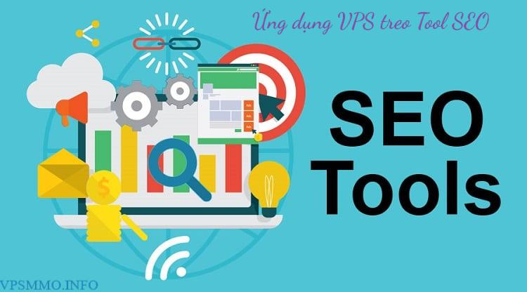 ứng dụng vps dành cho tool seo hỗ trợ tiết kiệm thời gian