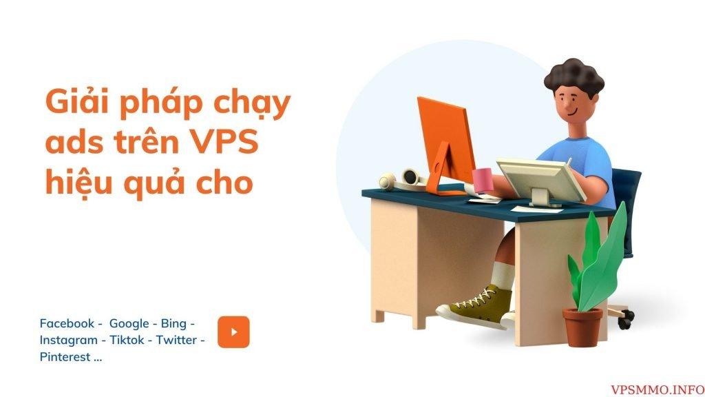 chạy ads hiệu quả trên VPS