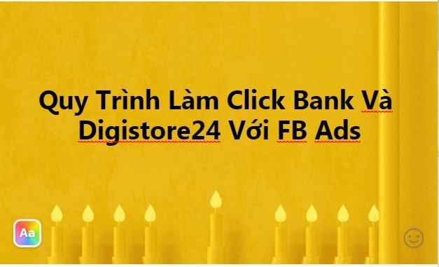 quy trình làm Click Bank Và Digistore24 với FB