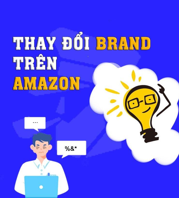 cách thay đổi brand trên amazon