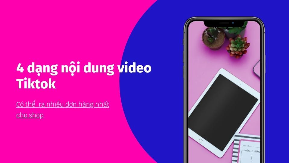 4 dạng nội dung video Tiktok