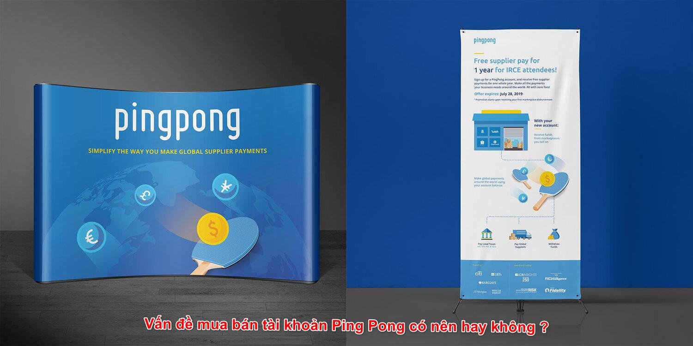có nên hay không mua bán tài khản Pingpong
