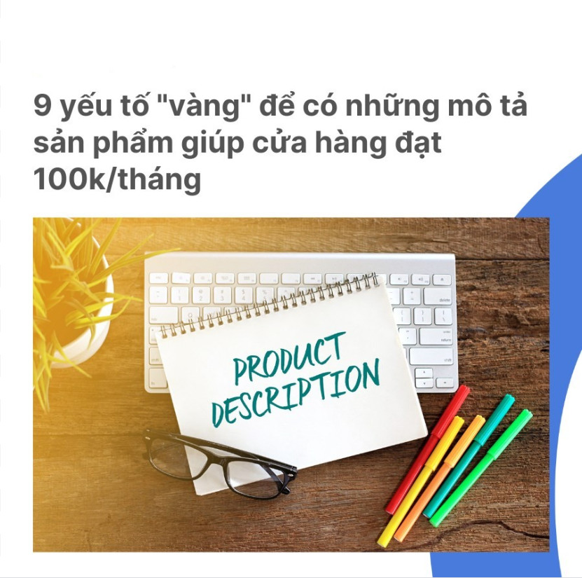 9 yếu tố không thể bỏ qua khi viết mô tả sản phẩm, giúp tăng time on site và tỉ lệ chuyển đổi cực cao