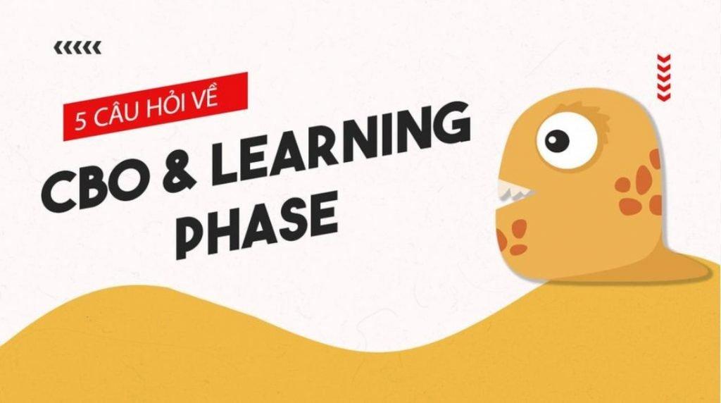 Top 5 câu hỏi newbie về CBO và Learning Phase